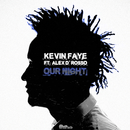 Our Night feat.Alex D'rosso/Kevin Faye