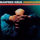 Abgehauen - Die Musik zum Film/Manfred Krug