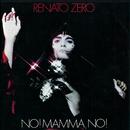 No! Mamma No!/Renato Zero
