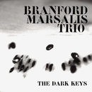 The Dark Keys/Branford Marsalis Trio