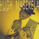 Sixty/Hugh Masekela