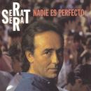 Nadie Es Perfecto/Joan Manuel Serrat
