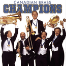Champions/The Canadian Brass