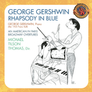 Gershwin: Rhapsody In Blue, Preludes for Piano, Short Story, Violin Piece, Second Rhapsody, For Lily Pons, Sleepless Night, Promenade/Los Angeles Philharmonic, Michael Tilson Thomas