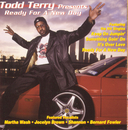Todd Terry Presents Ready for a New Day/Todd Terry