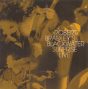 Live/Robert Bradley's Blackwater Surprise