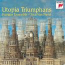 Utopia Triumphans - The Great Polyphony of the Renaissance/Paul Van Nevel - Huelgas Ensemble