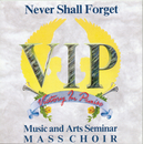 Never Shall Forget/V.I.P. Music & Arts Seminar Mass Choir