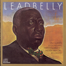 Includes Legendary Performances Never Before Released/Leadbelly