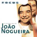 Focus - O Essencial De João Nogueira/João Nogueira