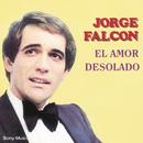 El Amor Desolado/Jorge Falcón