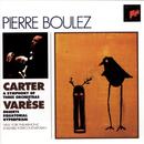Carter: Symphony of Three Orchestras, Varese:  Deserts; Equatorial; Hyperprism/Pierre Boulez