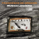Musica Leggera/Francesco De Gregori