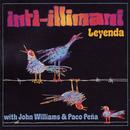 Leyenda/Inti Illimani, John Williams, Paco Peña