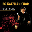 White Nights/Bo Katzman Chor