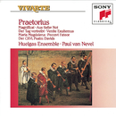 Praetorius: Magnificat; Aus tiefer Not; Der Tag vertreibt; more/Paul Van Nevel
