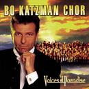Voices Of Paradise/Bo Katzman Chor