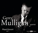 Pleyel Concert Vol.1/Gerry Mulligan
