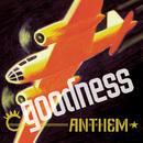 Anthem/Goodness