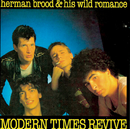 Modern Times Revive/Herman Brood & His Wild Romance