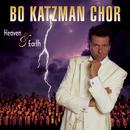 Heaven & Earth/Bo Katzman Chor
