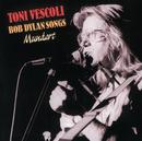 Toni Vescoli singt Bob Dylan Songs/Toni Vescoli