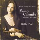 Sainte Colombe: Retrouve & Change/Pieces For Viola Da Gamba/Hille Perl