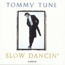 Slow Dancin'/Tommy Tune