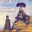 Dante & Troubadours/Sequentia
