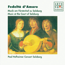 Fedelta D' Amore - Music At The Court Of Salzburg/Hofhaimer Consort