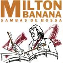 Sambas De Bossa/Milton Banana Trio