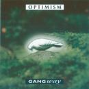 Optimism/Gangway