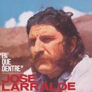 Pa'Que Dentre/Jose Larralde