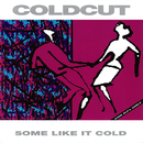 Some Like It Cold/Coldcut