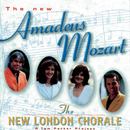 The New Amadeus Mozart/The New London Chorale