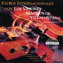Exitos Internacionales Con Los Violines Magicos De Villafontana - Versiones Originales/Los Violines de Villafontana