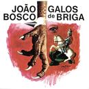 Galos De Briga/João Bosco