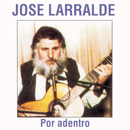 Por Adentro/Jose Larralde