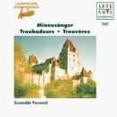 Troubadours - Songs By W. v.d. Vogelweide/N. v. Reuental, Oswald v. Wolkenstein/Ensemble Perceval