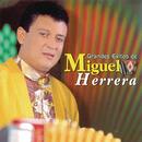 Grandes Exitos De Miguel Herrera/Miguel Herrera