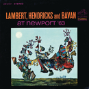 Live at Newport '63/Lambert, Hendricks & Bavan