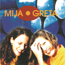Mija & Greta/Mija & Greta