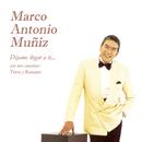 Déjame Llegar a Ti... Con Mis Canciones Trova y Romance/Marco Antonio Muñíz