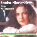 Todo Me Recuerda A Ti/Sandra Mihanovich