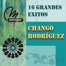 16 Grandes Exitos/Chango Rodríguez