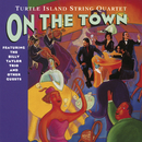 On The Town/Turtle Island String Quartet