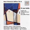 O Rosa Bella - English & Continental Music From The Late Gothic Period/René Clemencic