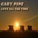 Love All the Time (Playmaker Edit)/Gary Pine