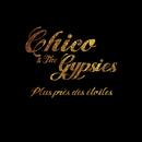 Plus près des étoiles/Chico & The Gypsies