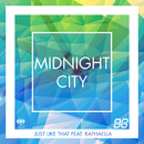 Just Like That feat.Raphaella/Midnight City